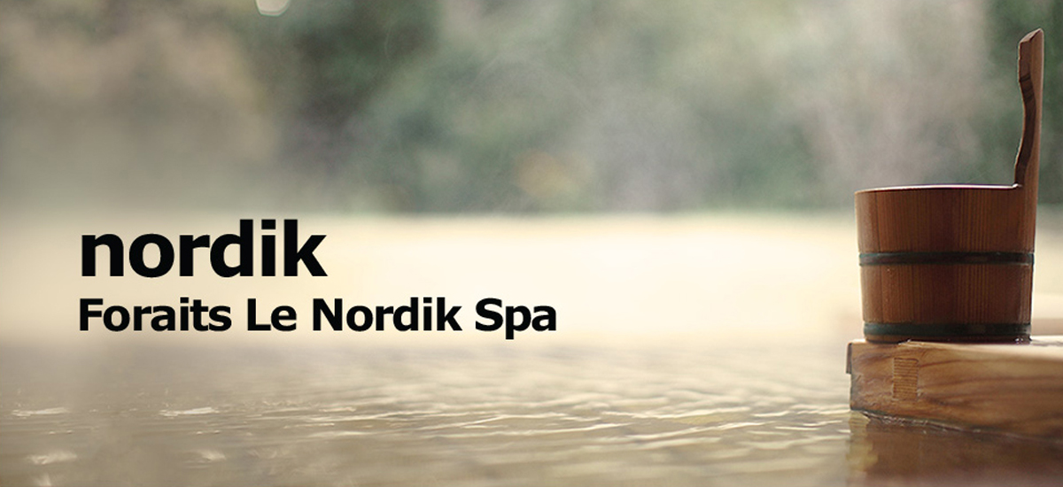 Forfaits le Nordik Spa